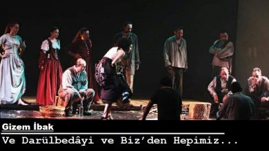 Photo of Gizem İbak / Ve Darülbedâyi ve Biz'den Hepimiz…